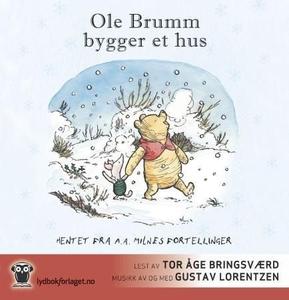 Ole Brumm bygger et hus (lydbok) av A.A. Miln