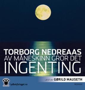 Av måneskinn gror det ingenting (lydbok) av T