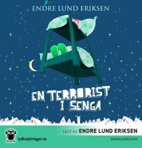 En terrorist i senga (lydbok) av Endre Lund E