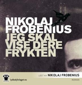 Jeg skal vise dere frykten (lydbok) av Nikola
