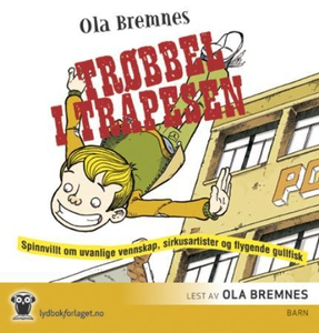 Trøbbel i trapesen (lydbok) av Ola Bremnes