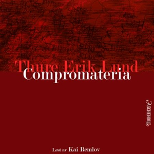Compromateria (lydbok) av Thure Erik Lund