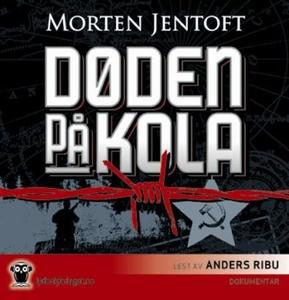 Døden på Kola (lydbok) av Morten Jentoft
