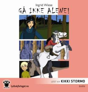 Gå ikke alene! (lydbok) av Ingrid Wiese