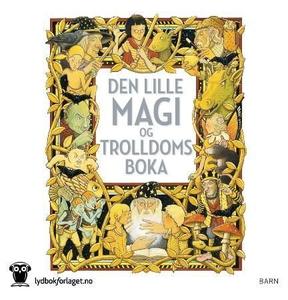 Den lille magi- og trolldomsboka (lydbok) av