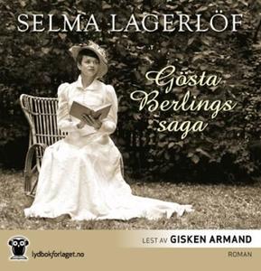 Gösta Berlings saga (lydbok) av Selma Lagerlö