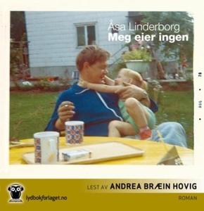 Meg eier ingen (lydbok) av Åsa Linderborg
