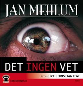 Det ingen vet (lydbok) av Jan Mehlum