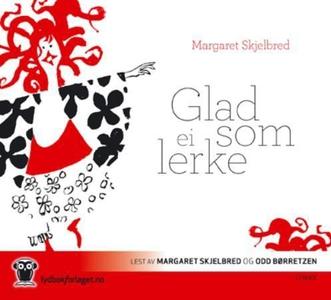 Glad som ei lerke (lydbok) av Margaret Skjelb