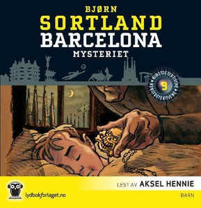 Barcelona-mysteriet (lydbok) av Bjørn Sortlan