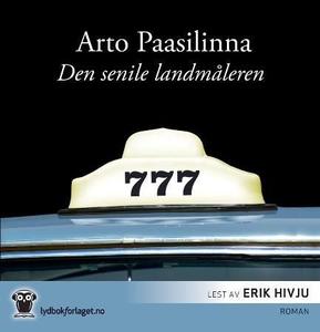 Den senile landmåleren (lydbok) av Arto Paasi
