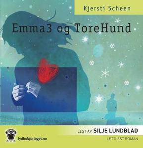 Emma3 og Tore Hund (lydbok) av Kjersti Scheen