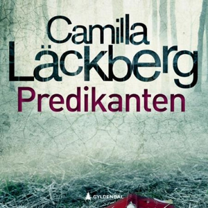 Predikanten (lydbok) av Camilla Läckberg