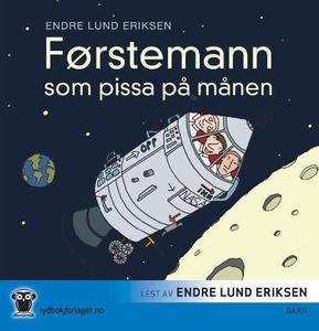 Førstemann som pissa på månen (lydbok) av End