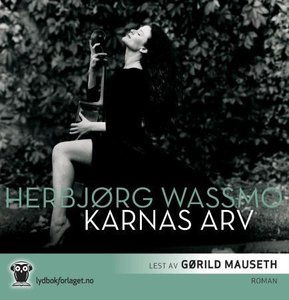 Karnas arv (lydbok) av Herbjørg Wassmo