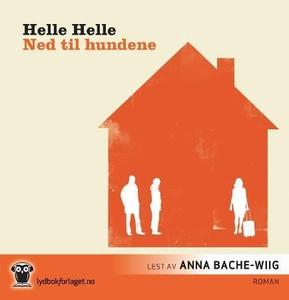 Ned til hundene (lydbok) av Helle Helle