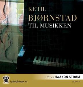 Til musikken (lydbok) av Ketil Bjørnstad