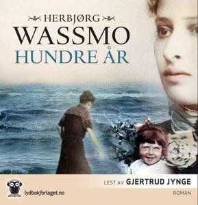 Hundre år (lydbok) av Herbjørg Wassmo