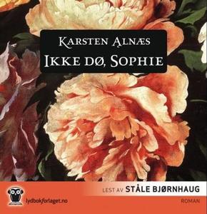 Ikke dø, Sophie (lydbok) av Karsten Alnæs