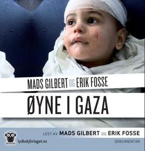 Øyne i Gaza (lydbok) av Mads Gilbert, Erik Fo