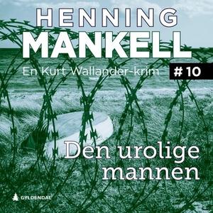 Den urolige mannen (lydbok) av Henning Mankel