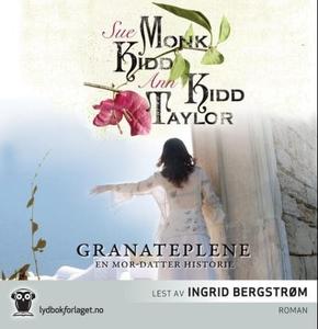 Granateplene (lydbok) av Sue Monk Kidd, Ann K