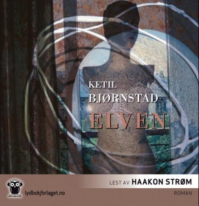 Elven (lydbok) av Ketil Bjørnstad