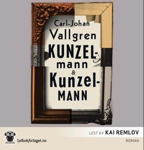 Kunzelmann & Kunzelmann (lydbok) av Carl-Joha
