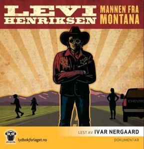 Mannen fra Montana (lydbok) av Levi Henriksen