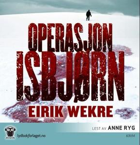 Operasjon Isbjørn (lydbok) av Eirik Wekre