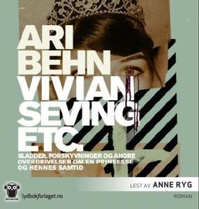 Vivian Seving etc. (lydbok) av Ari Behn
