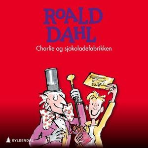 Charlie og sjokoladefabrikken (lydbok) av Roa