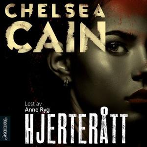 Hjerterått (lydbok) av Chelsea Cain