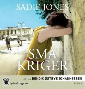 Små kriger (lydbok) av Sadie Jones