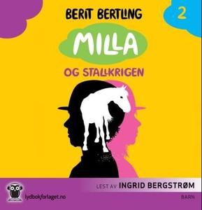 Milla og stallkrigen (lydbok) av Berit Bertli