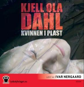 Kvinnen i plast (lydbok) av Kjell Ola Dahl