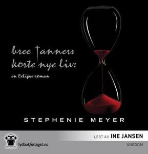 Bree Tanners korte nye liv (lydbok) av Stephe
