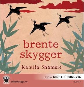 Brente skygger (lydbok) av Kamila Shamsie