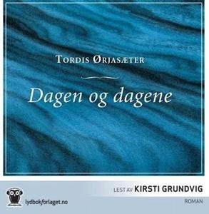 Dagen og dagene (lydbok) av Tordis Ørjasæter