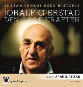 Den gode kraften (lydbok) av Joralf Gjerstad
