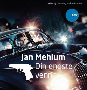 Din eneste venn (lydbok) av Jan Mehlum, NRK R