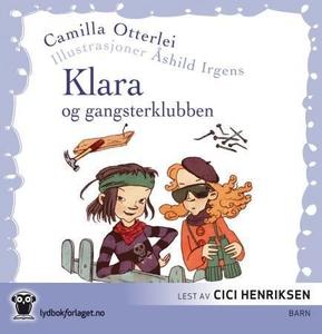 Klara og gangsterklubben (lydbok) av Camilla