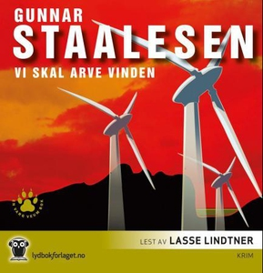 Vi skal arve vinden (lydbok) av Gunnar Staale