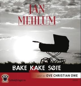 Bake kake søte (lydbok) av Jan Mehlum