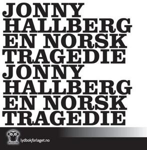 En norsk tragedie (lydbok) av Jonny Halberg