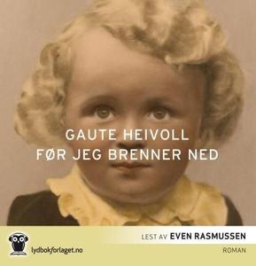 Før jeg brenner ned (lydbok) av Gaute Heivoll