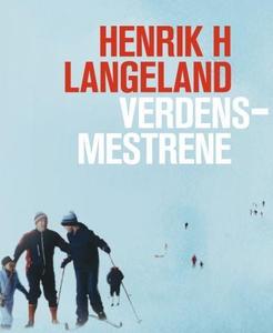 Verdensmestrene (lydbok) av Henrik H. Langela