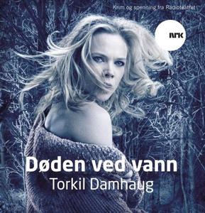 Døden ved vann (lydbok) av Torkil Damhaug, NR