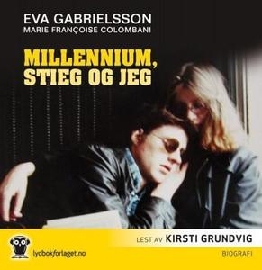 Millennium, Stieg og jeg (lydbok) av Eva Gabr