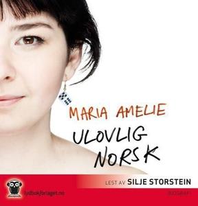 Ulovlig norsk (lydbok) av Maria Amelie, Ameli